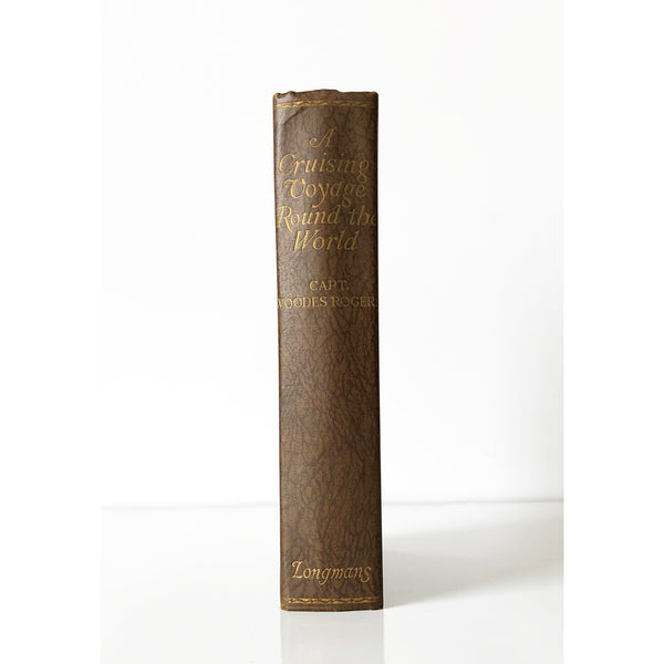 A Cruising Voyage Round the World by Captain Woodes Rogers ; with introduction and notes by G.E. Manwaring with 8 half-tone plates