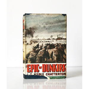 The Epic of Dunkirk by E. Keble Chatterton