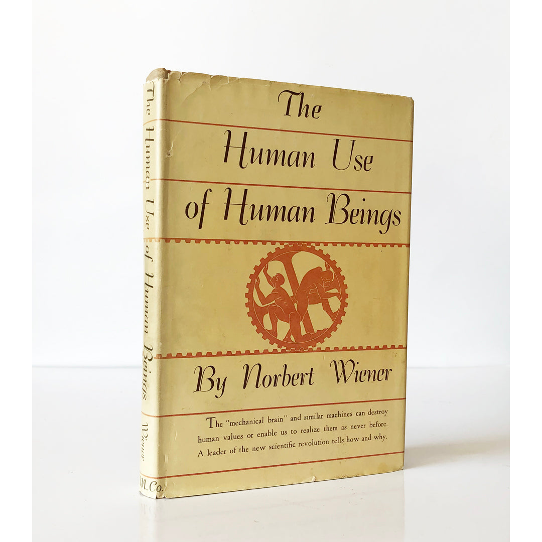 The Human Use of Human Beings ; Cybernetics and Society by Norbert Wiener