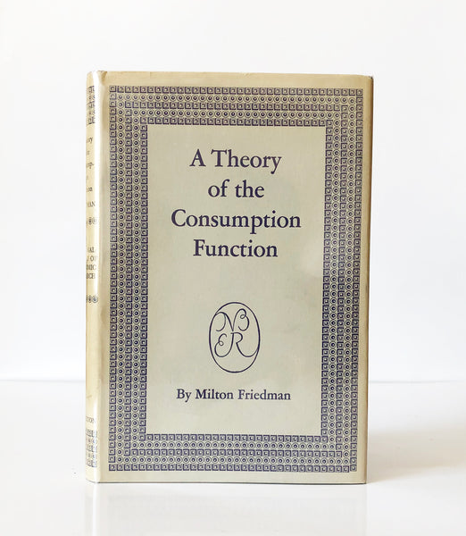 A Theory of the Consumption Function by Milton Friedman