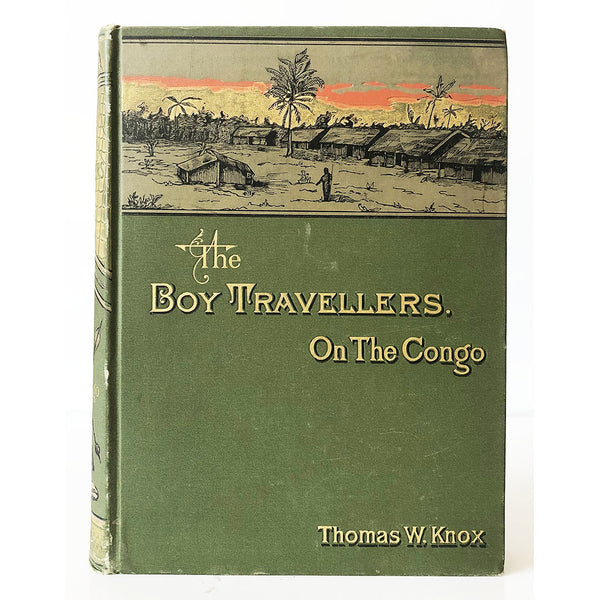 "The Boy Travellers on The Congo ; adventures of two youths in a journey with Henry M. Stanley ""Through the Dark Continent"" by Thomas W. Knox"