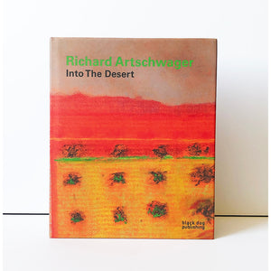 Richard Artschwager : Into the desert with an essay by John Yau