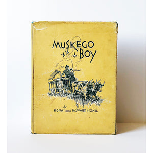 Muskego Boy by Edna and Howard Hong ; Illustrated by Lee Mero