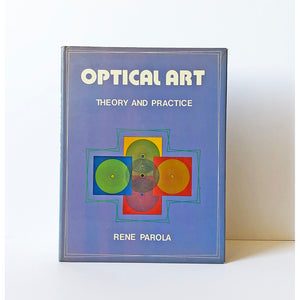 Optical Art ; Theory and Practice by Rene Parola