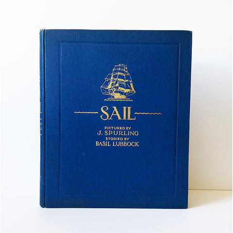 Sail ; The Romance of the Clipper Ships ; Pictured by J. Spurling ; Storied by Basil Lubbock ; Edited by F.A. Hook, and an Introduction by C. Fox Smith