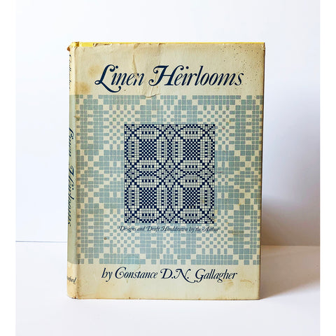 Line Heirlooms ; The story and patterns of a collection of 19th century handwoven pieces with directions for their reproduction by Constance Dann Gallagher
