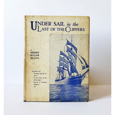 Under Sail in the Last of the Clippers by Frederick William Wallace