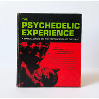 The Psychedelic Experience ; A manual based on the Tibetan Book of the Dead by Timothy Leary, Ralph Metzner, and Richard Alpert