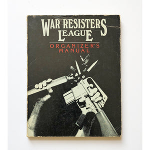 War Resisters League ; Organizer's Manual edited by Ed Hedemann