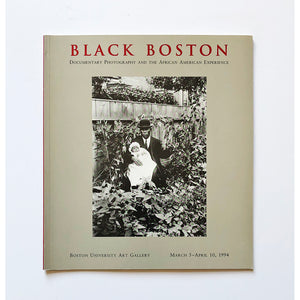 Black Boston : documentary photography and the African American experience exhibition and catalogue by Kim Sichel ; with an essay by Edmund Barry Gaither