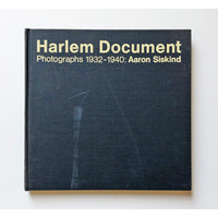 Harlem Document ; Photographs 1932-1940 by Aaron Siskind ; Foreword Gordon Parks ; Text from Federal Writers Project edited by Ann Banks