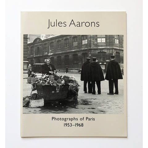 Jules Aarons Photographs of Paris 1953-1968 edited and designed by Michael B. Shavelson