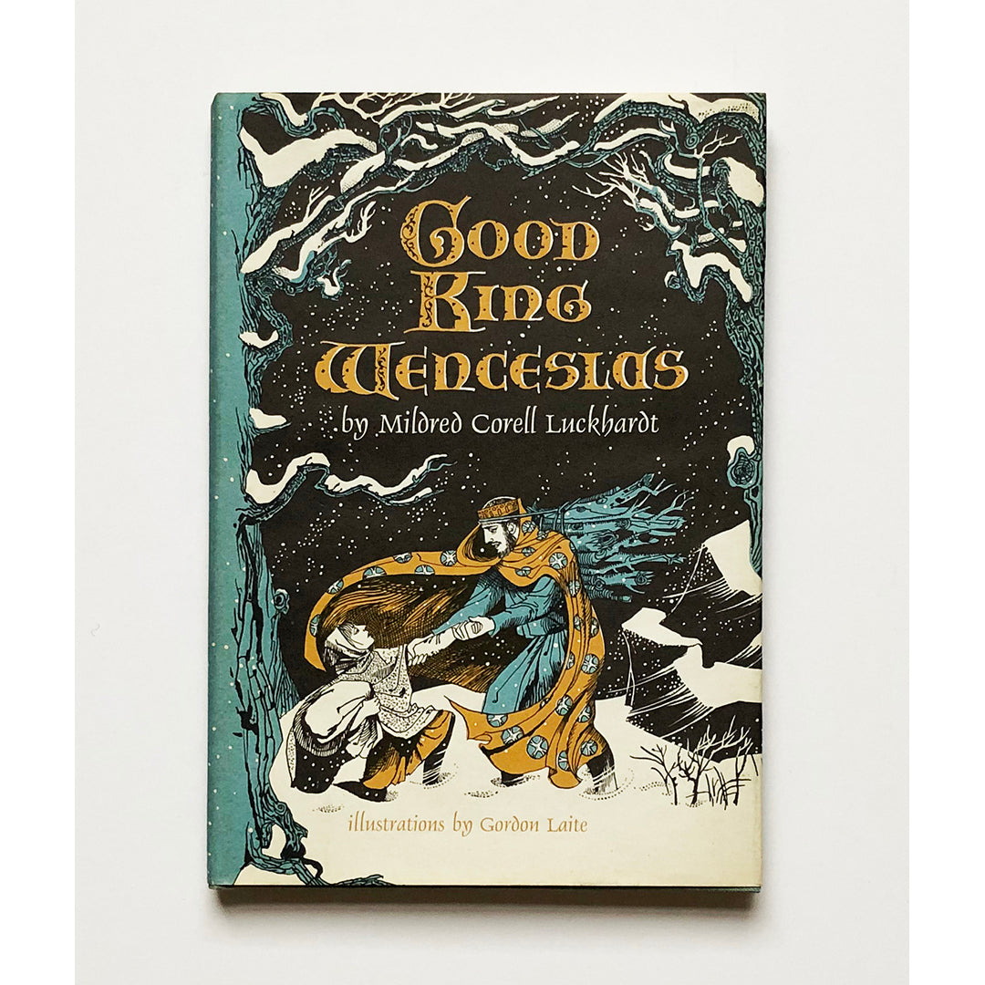 Good King Wenceslas by Mildred Corell Luckhardt ; Illustrations by Gordon Laite