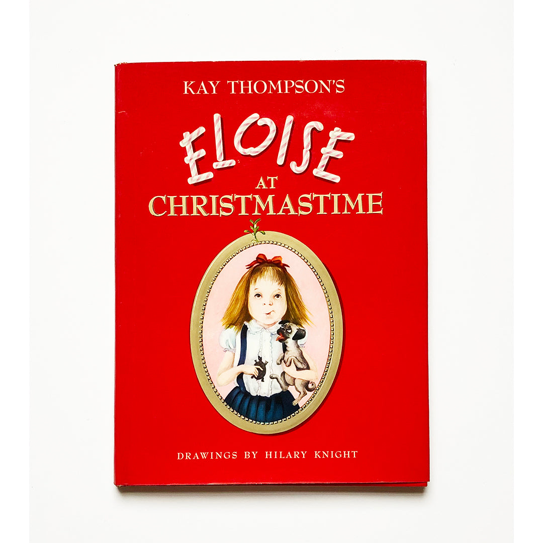 Eloise at Christmastime by Kay Thompson ; Drawings by Hilary Knight