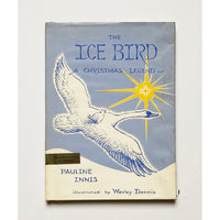 The Ice Bird : A Christmas Legend by Pauline Innis ; Illustrated by Wesley Dennis