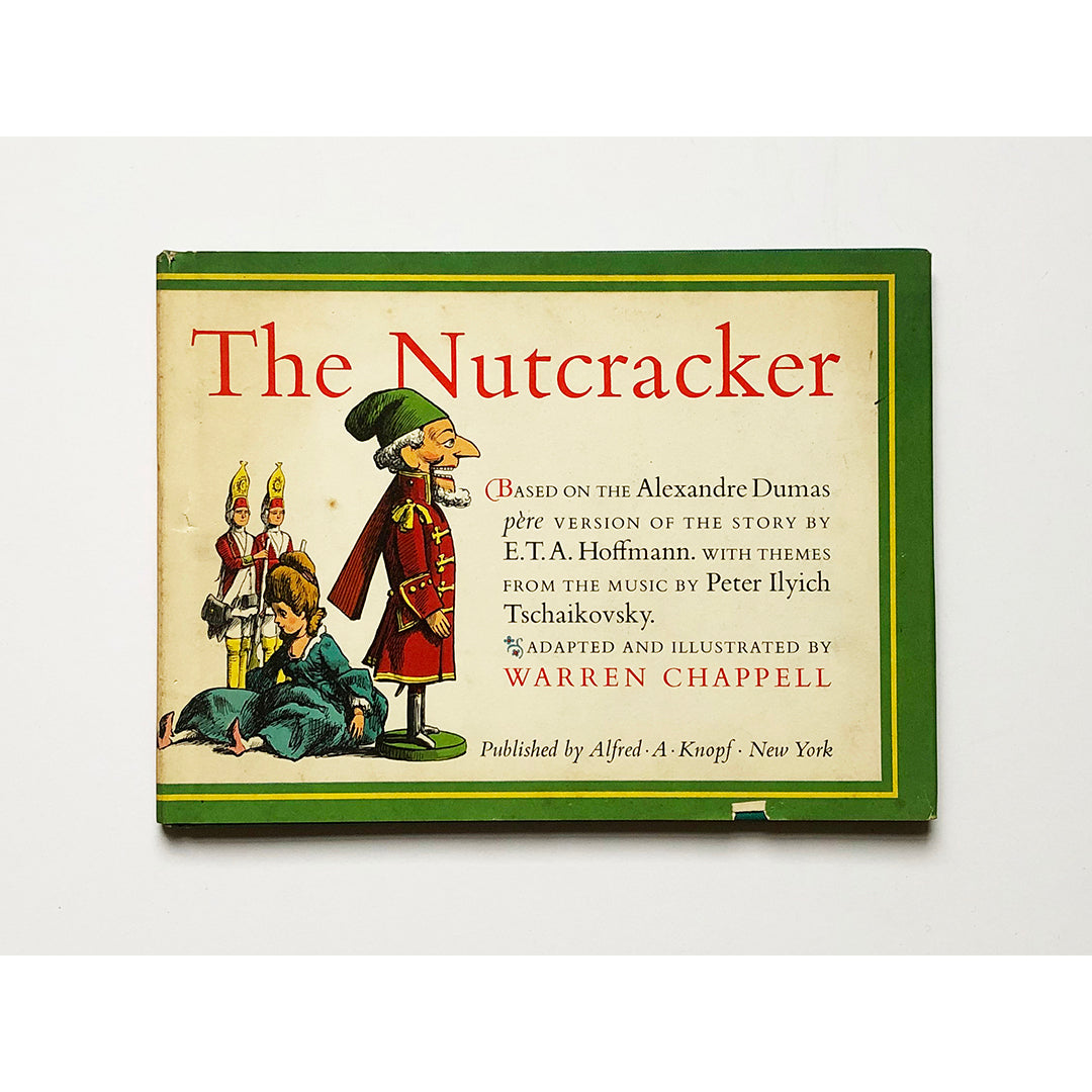 The Nutcracker ; Based on the Alexandre Dumas pere version of the story by E.T.A. Hoffmann. With themes from the music by Peter Ilyich Tschaikovsky. Adapted and illustrated by Warren Chappell