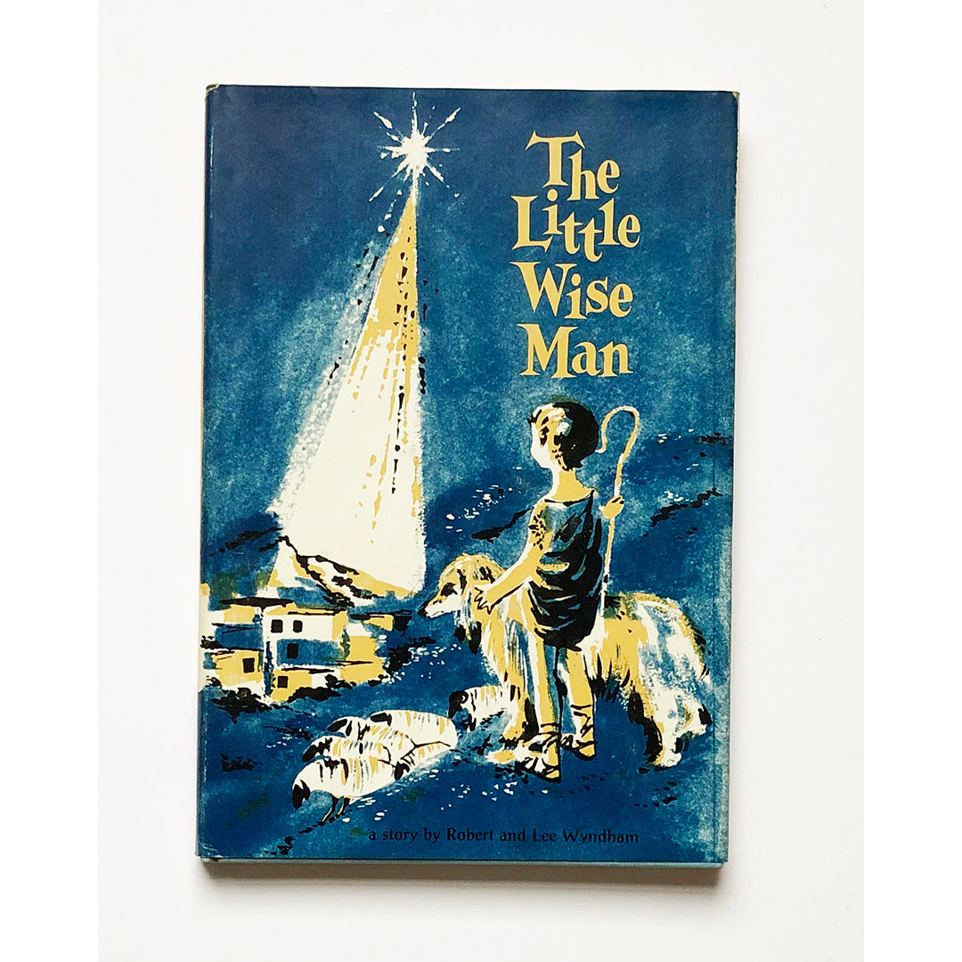 The Little Wise Man ; a story by Robert and Lee Wyndham