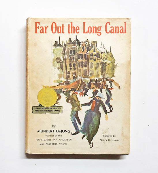 Far Out the Long Canal by Meindert DeJong ; Pictures by Nancy Grossman