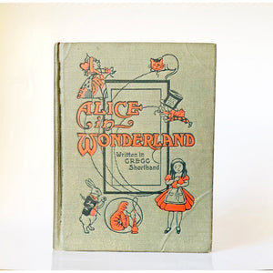 Alice in Wonderland by Lewis Carroll with illustrations by Thomas Maybank ; Printed in Gregg Shorthand