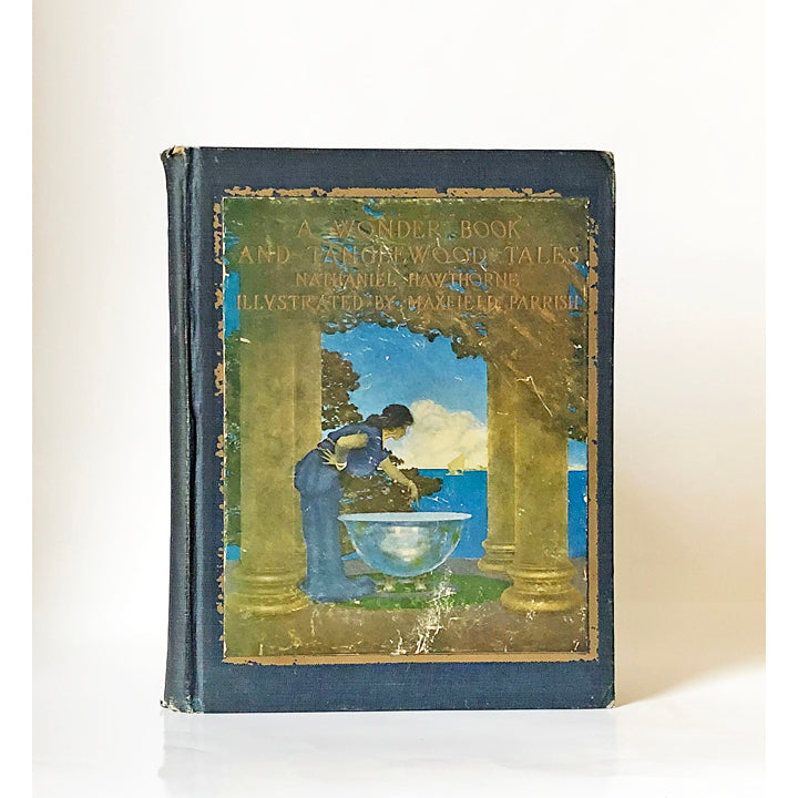 A Wonder Book and Tanglewood Tales for girls and boys by Nathaniel Hawthorne with pictures by Maxfield Parrish