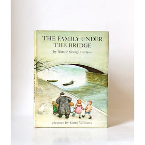The Family Under the Bridge by Natalie Savage Carlson with pictures by Garth williams