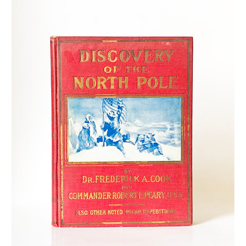 Discovery of the North Pole. Dr. Frederick A. Cook