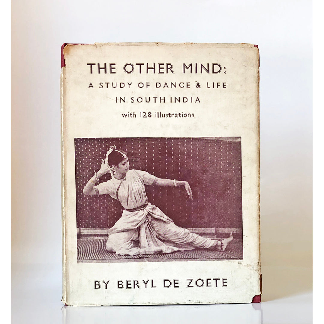The Other Mind : A study of Dance and life in South India with 128 illustrations by Beryl de Zoete