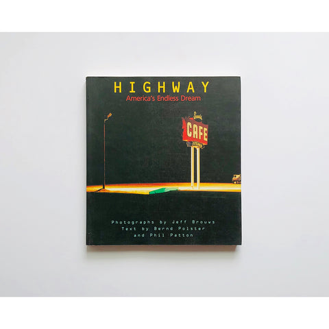 Highway : America's endless dream with photographs by Jeff Brouws ; text by Bernd Polster and Phil Patton