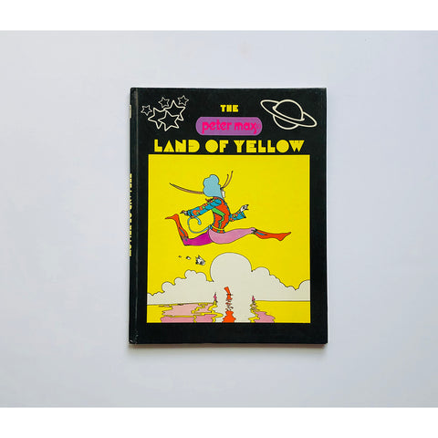 The Peter Max Land of Yellow editorial assistance by Melody Moore
