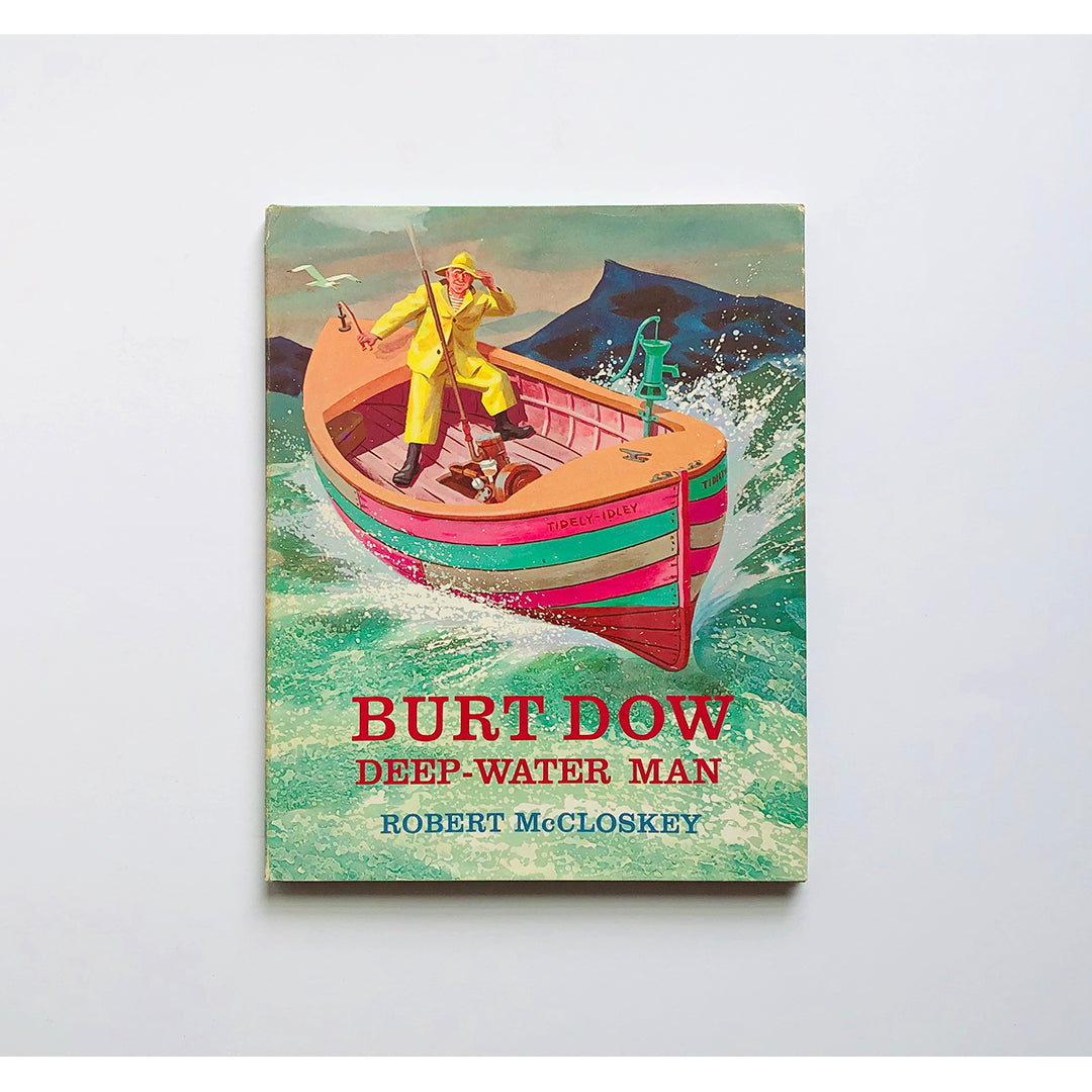 Burt Dow ; Deep-water man ; a tale of the sea in the classic tradition by Robert McCloskey