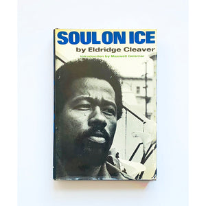 Soul on Ice by Eldridge Cleaver with an introduction by Maxwell Geismar