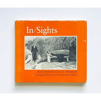 In/Sights ; Self-portraits by Women compiled & with an introduction by Joyce Tenneson Cohen with an essay by Patricia Meyer Spacks
