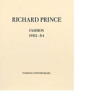 Richard Prince : Fashion 1982-84 with Essay by Richard Prince