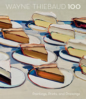 Wayne Thiebaud 100: Paintings, Prints, and Drawings by Scott A. Shields