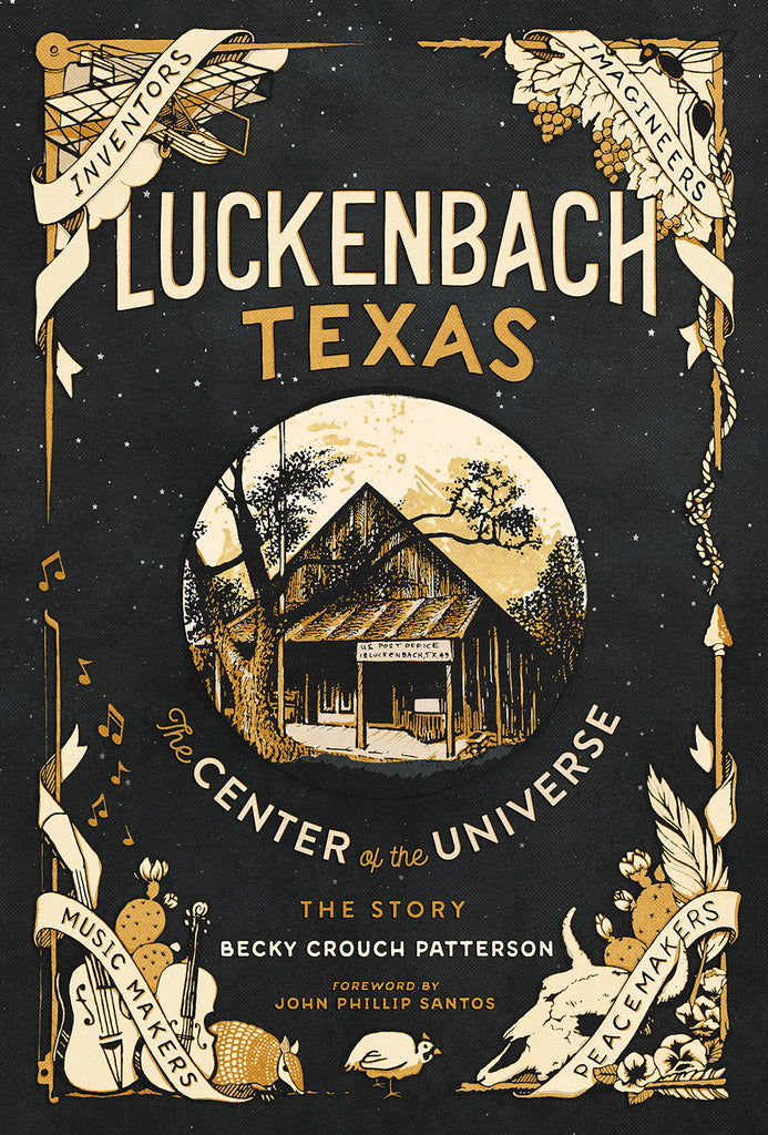 Luckenbach Texas—The Center of the Universe - Book