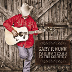 CD - Taking Texas To The Country - Gary P. Nunn