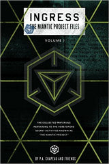 Ingress The Niantic Project Files Vol. 1