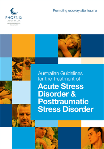 Australian Guidelines for the Treatment of Acute Stress Disorder and Posttraumatic Stress Disorder