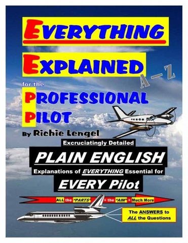 Textbook, Everything Explained for the Professional Pilot by Richie Lengel, 12th Edition