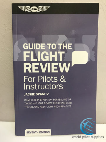 ASA, Guide to the Flight Review for Pilots & Instructors, p/n ASA-OEG-BFR7