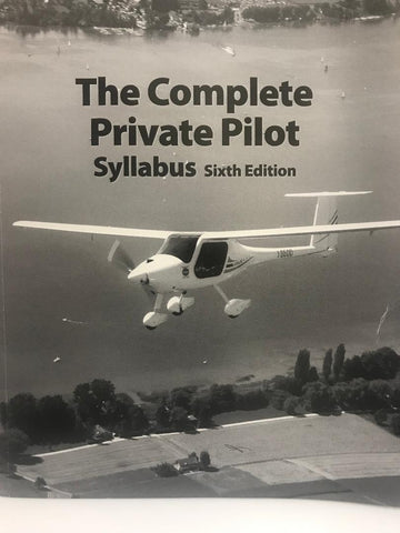 ASA, Complete Private Pilot Syllabus, 6 th ed., p/n ASA-PPT-S6