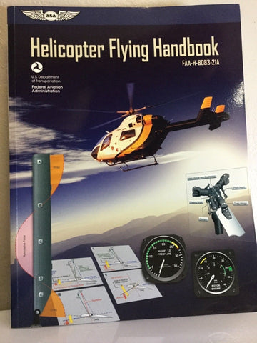 ASA, Helicopter Flying Handbook, p/n FAA-H-8083-21A