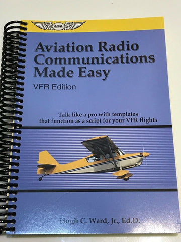 ASA, Aviation Radio Communications Made Easy Textbook, VFR ed. p/n ASA-COMM-VFR