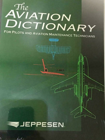 Jeppesen, Aviation Dictionary for Pilots & Aviation Personnel, p/n 10001930