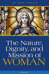 The Nature, Dignity, and Mission of Woman