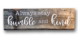 "Always Stay Humble and Kind Authentic Barn Wood Sign 8-9"" x 30"" 3D Cut Letters"