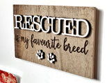 "RESCUED is my favourite breed Mini Barnwood Magnet made with Authentic Barn Wood 3"" x 5"""