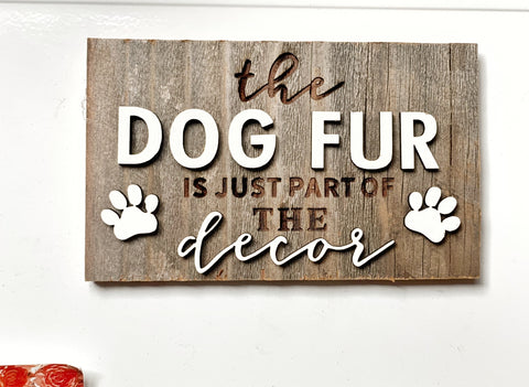 "The DOG FUR is just part of the decor Mini Barnwood Magnet made with Authentic Barn Wood 3"" x 5"""