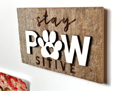 "stay PAWsitive Mini Barnwood Magnet made with Authentic Barn Wood 3"" x 5"""