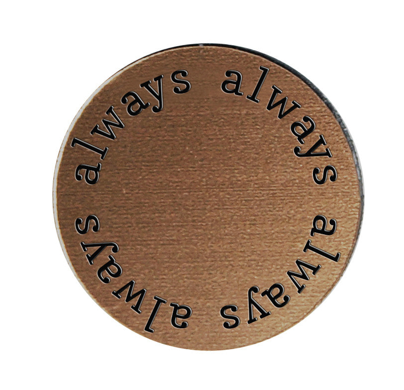 ALWAYS Inspirational BRONZE Locket Plate ~Choose Your Size!